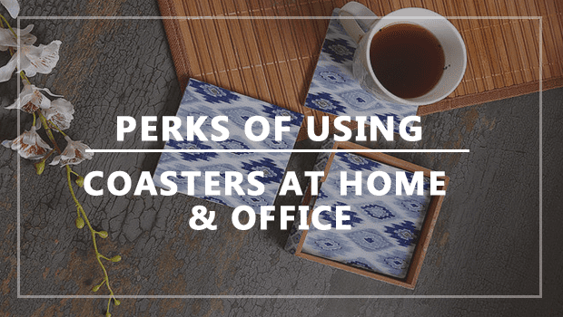 Coasters at Home and Office