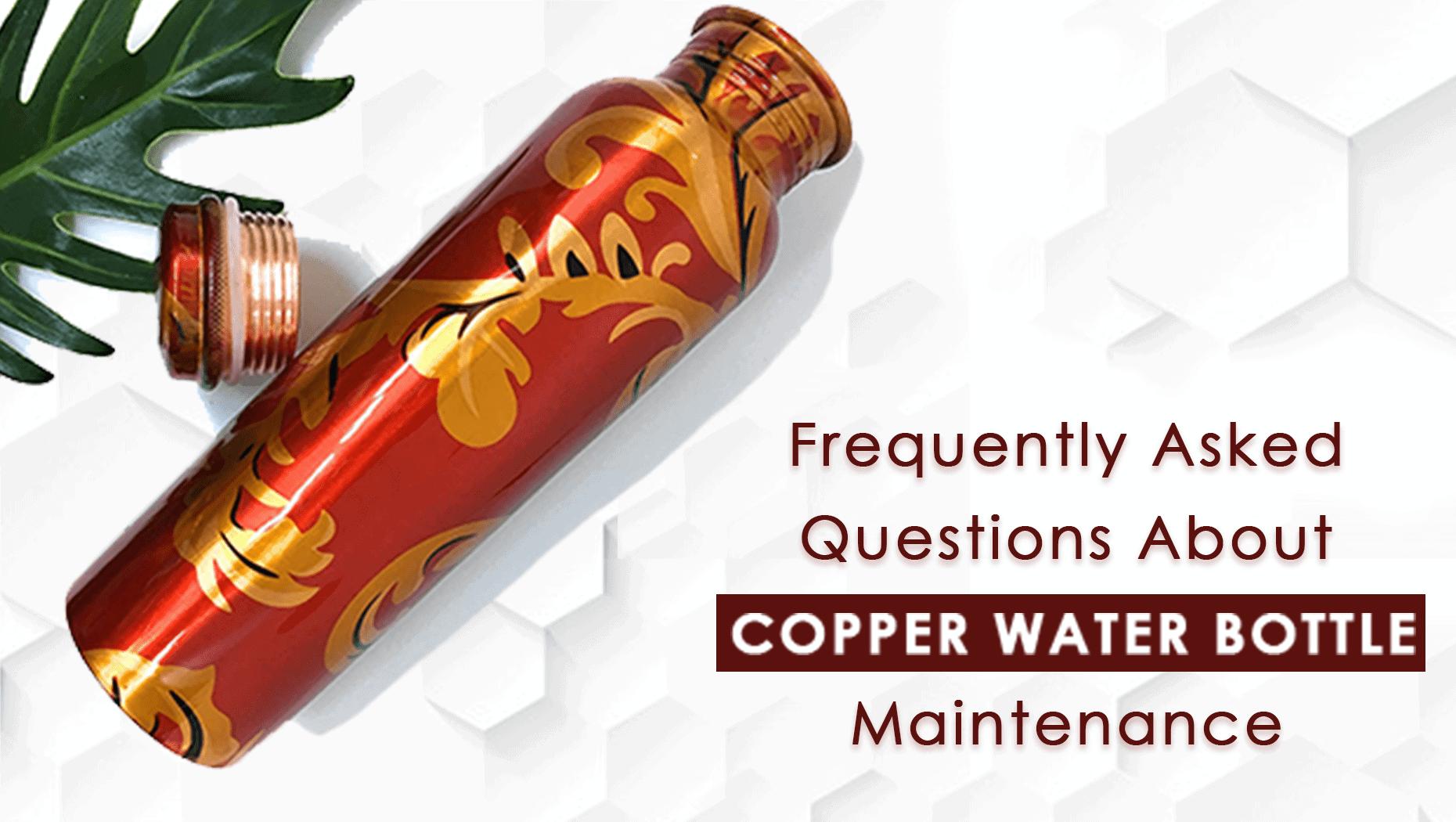 Copper Water Bottle FAQs