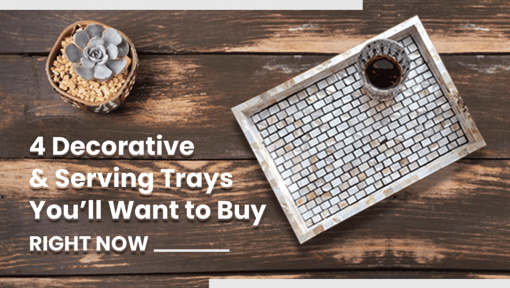 Decorative and Serving Trays